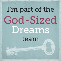 I'm Part Of The 2013 God-Sized Dreams Team with Holley Gerth